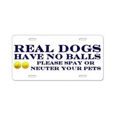 Real Dogs Have No Balls Aluminum License Plate
