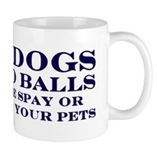 Real Dogs Have No Balls Mug