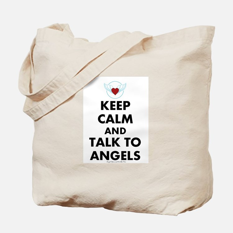 Keep Calm and Talk to Angels Tote Bag