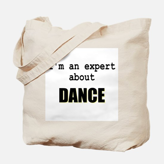 Im an expert about DANCE Tote Bag