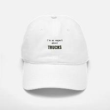 Im an expert about TRUCKS Baseball Baseball Cap