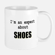 Im an expert about SHOES Mug