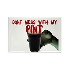 dont mess with my pint Rectangle Magnet