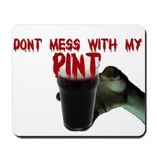 dont mess with my pint Mousepad