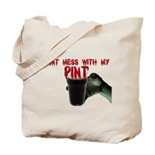dont mess with my pint Tote Bag