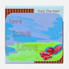 Love love love Dads Tile Coaster