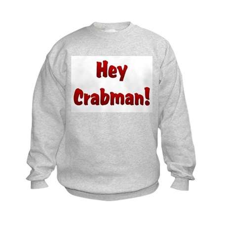 Hey Crabman Kids Sweatshirt