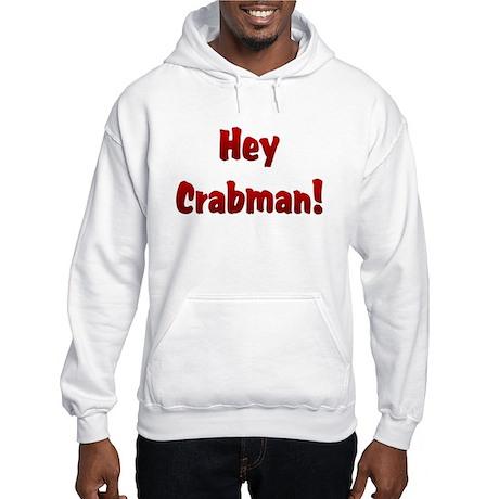 Hey Crabman Hooded Sweatshirt