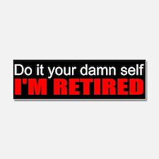 Retirement humor Car Magnet 10 x 3