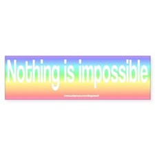 """""""Nothing Is Impossible"""" Bumper Bumper Sticker"""