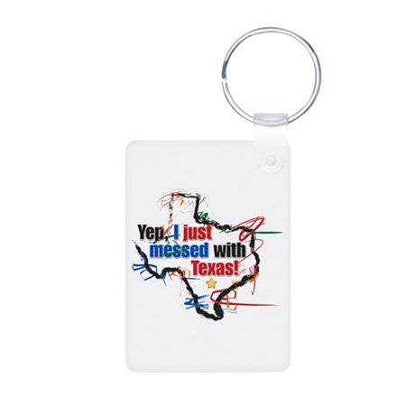 I Messed With Texas Aluminum Photo Keychain
