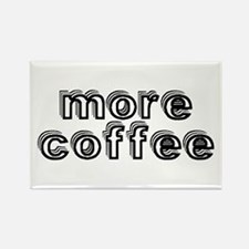 More Coffee Rectangle Magnet