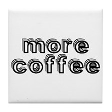 More Coffee Tile Coaster