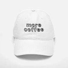 More Coffee Baseball Baseball Cap