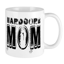 Hardcore Mom Mug