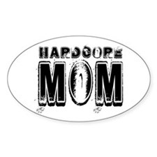 Hardcore Mom Oval Decal