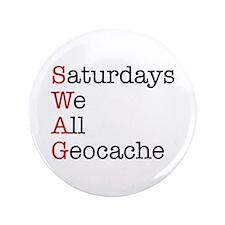 """Saturdays we all geocache 3.5"""" Button"""