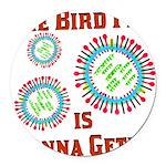 birdfluesocialsecurity.png Round Car Magnet