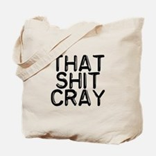 That Shit Cray Tote Bag