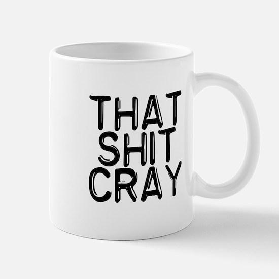 That Shit Cray Mug