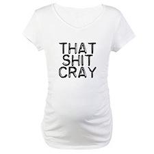 That Shit Cray Shirt