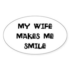 my wife makes me smile Decal