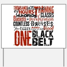 ONE BLACK BELT Yard Sign