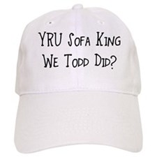YRU Sofa King We Todd Did? Baseball Cap