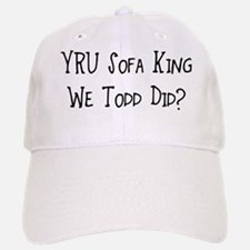 YRU Sofa King We Todd Did? Cap