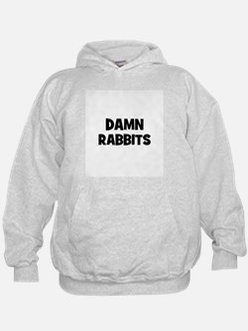 Damn Rabbits Hoodie