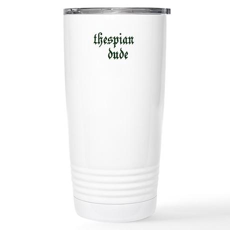 Thespian Dude Stainless Steel Travel Mug
