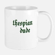 Thespian Dude Mug