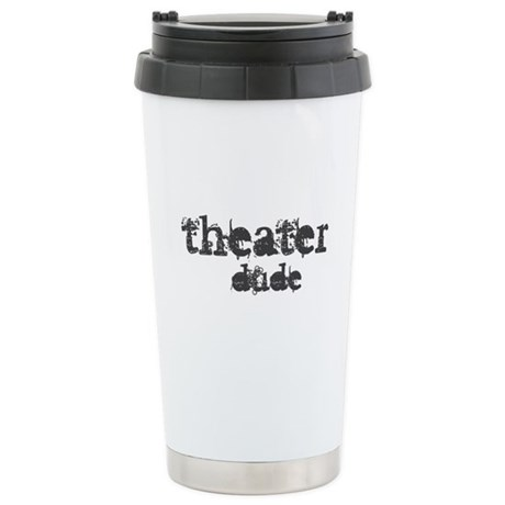 Theater Dude Stainless Steel Travel Mug