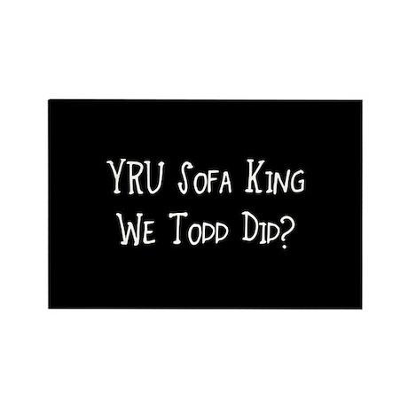 Sofa King We Todd Did