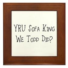 YRU Sofa King We Todd Did? Framed Tile