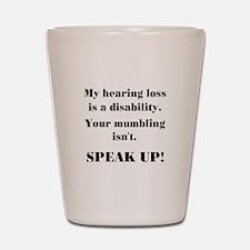 SPEAK UP! Shot Glass