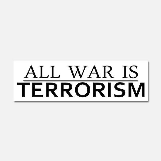All War is Terrorism - Car Magnet 10 x 3
