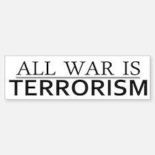 All War is Terrorism - Sticker (Bumper)