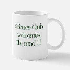Science Club Welcomes the Mad !! Mug