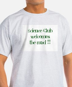 Science Club Welcomes the Mad !! T-Shirt