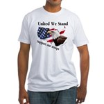 United We Stand Support our t Fitted T-Shirt
