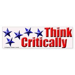 Think Critically Bumper Bumper Sticker