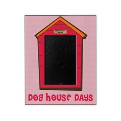 Dog House Days Picture Frame
