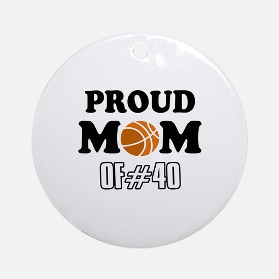 Cool Basketball Mom of number 40 Ornament (Round)