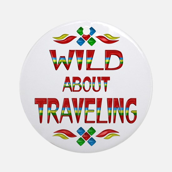 Wild About Traveling Ornament (Round)