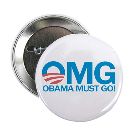 """OMG Obama Must Go! 2.25"""" Button"""