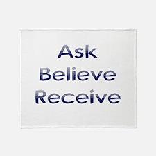 Ask Believe Receive Throw Blanket
