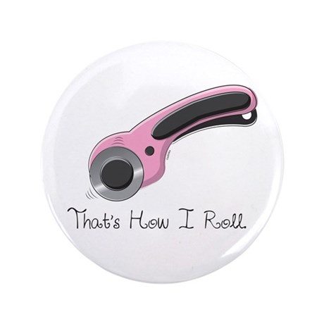 """Thats How I Roll 3.5"""" Button (100 pack)"""