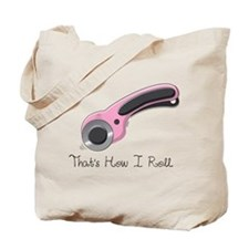 Thats How I Roll Tote Bag