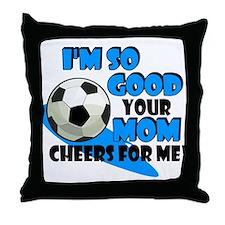 So Good - Soccer Throw Pillow